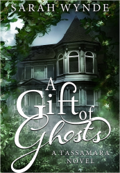 A Gift of Ghost by Sarah Wynde