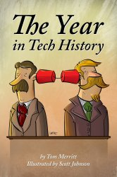 The Year in Tech History by Tom Merritt